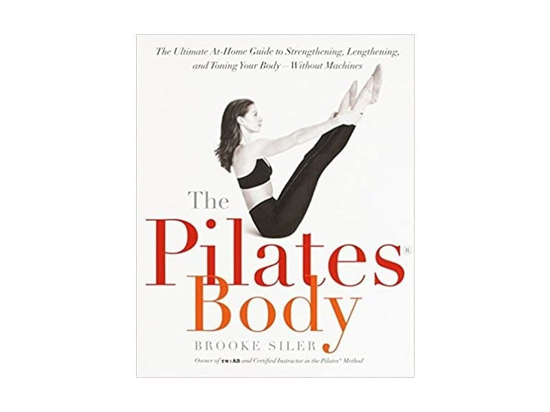 The-Pilates-Body-The-Ultimate-At-Home-Guide-to-Strengthening